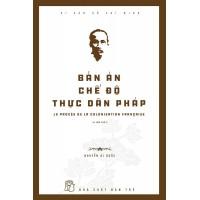 Di Sản Hồ Chí Minh - Bản Án Chế Độ Thực Dân Pháp