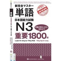 1800 Từ Căn Bản Luyện Thi Năng Lực Tiếng Nhật N3 – Tổng Hợp Từ Vựng