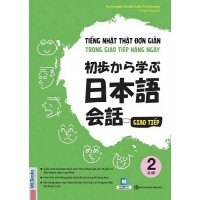 Tiếng Nhật Thật Đơn Giản Trong Giao Tiếp Hàng Ngày (Sơ Cấp 2)