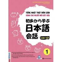 Tiếng Nhật Thật Đơn Giản Dành Cho Người Mới Bắt Đầu (Giao Tiếp 1)