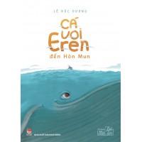 Tủ Sách Tuổi Thần Tiên - Cá Voi Eren Đến Hòn Mun