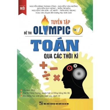 Tuyển Tập Đề Thi Olympic Toán Qua Các Thời Kì (Tập 1)