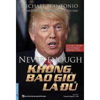 Donald Trump - Không Bao Giờ Là Đủ