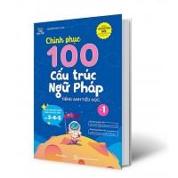 Chinh Phục 100 Cấu Trúc Ngữ Pháp Tiếng Anh Tiểu Học (Tập 1)