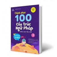 Chinh Phục 100 Cấu Trúc Ngữ Pháp Tiếng Anh Tiểu Học (Tập 2)