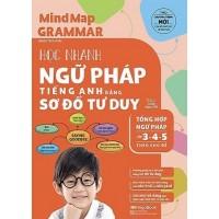 Mindmap Grammar - Học Nhanh Ngữ Pháp Tiếng Anh Bằng Sơ Đồ Tư Duy (Tổng Hợp Ngữ Pháp Lớp 3, 4, 5 Theo Chủ Đề)