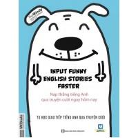 Input Funny English Stories Faster - Nạp Thẳng Tiếng Anh Qua Truyện Cười Ngay Hôm Nay