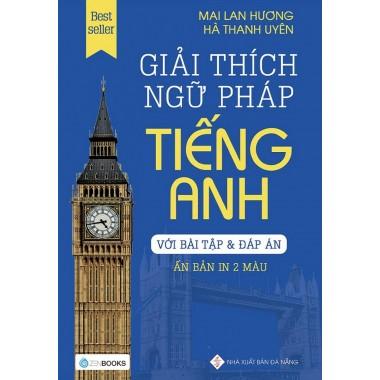 Giải Thích Ngữ Pháp Tiếng Anh Với Bài Tập Và Đáp Án (Ấn Bản In 2 Màu)