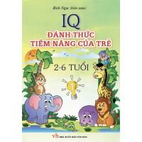 IQ Đánh Thức Tiềm Năng Của Trẻ 2 Đến 6 Tuổi (Tập 1)