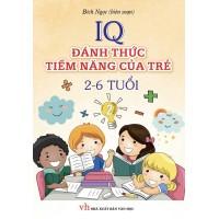 IQ Đánh Thức Tiềm Năng Của Trẻ 2 Đến 6 Tuổi (Tập 2)