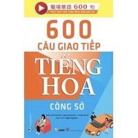 600 Câu Giao Tiếp Tiếng Hoa - Công Sở