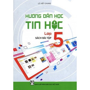 Hướng Dẫn Học Tin Học Lớp 5 (Sách Bài Tập)