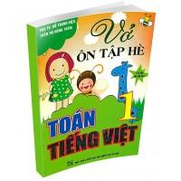 Vở Ôn Tập Hè Toán, Tiếng Việt Lớp 1 (Theo Chương Trình Tiểu Học Mới)