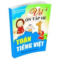 Vở Ôn Tập Hè Toán, Tiếng Việt Lớp 2 (Biên Soạn Theo Chương Trình Giáo Dục Phổ Thông Mới)