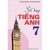 Sổ Tay Tiếng Anh Lớp 7 (Tái Bản 2020)