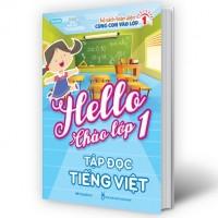 Hello Chào Lớp 1 - Tập Đọc Tiếng Việt