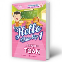 Hello Chào Lớp 1 - Làm Quen Toán
