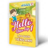 Hello Chào Lớp 1 - Làm Quen Tiếng Anh