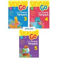 Vocab Go Học Nhanh Toàn Diện Từ Vựng Tiếng Anh Lớp 3, 4, 5 (Trọn Bộ 3 Cuốn)