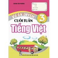 Vở Ôn Luyện Cuối Tuần Tiếng Việt Lớp 3 (Tập 1)