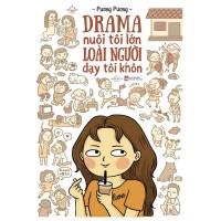 Drama Nuôi Tôi Lớn Loài Người Dạy Tôi Khôn (Tặng Kèm Postcard)
