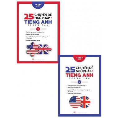 Combo 25 Chuyên Đề Ngữ Pháp Tiếng Anh Trọng Tâm (Tập 1 + Tập 2)