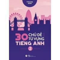 30 Chủ Đề Từ Vựng Tiếng Anh (Tập 2)