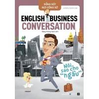 Sống Sót Nơi Công Sở - English Business Conversation - Nói Sao Cho Ngầu