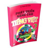 Phát Triển Và Nâng Cao Tiếng Việt Lớp 2 (Biên Soạn Theo Chương Trình Giáo Dục Phổ Thông Mới)