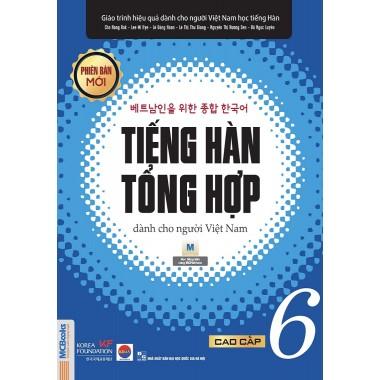 Tiếng Hàn Tổng Hợp Dành Cho Người Việt Nam (Cao Cấp 6)
