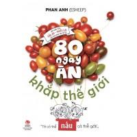 80 Ngày Ăn Khắp Thế Giới - Một Cuốn Sách Nấu Ăn - Phiêu Lưu Đầu Tiên Dành Cho Trẻ Em
