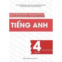 Thiết Kế Bài Giảng Tiếng Anh Lớp 4 (Tập 1)