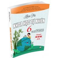 Khám Phá Khoa Học Tự Nhiên Lớp 6 (Chương Trình Giáo Dục Phổ Thông Mới, Dùng Chung Cho Các Bộ SGK Hiện Hành)