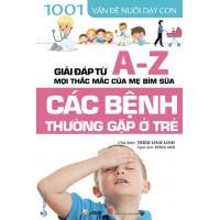 1001 Vấn Đề Nuôi Dạy Con - Các Bệnh Thường Gặp Ở Trẻ