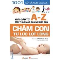 1001 Vấn Đề Nuôi Dạy Con - Chăm Con Từ Lúc Lọt Lòng