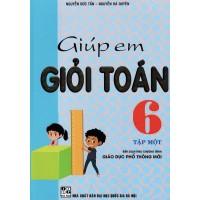 Giúp Em Giỏi Toán Lớp 6 Tập 1 (Chương Trình Giáo Dục Phổ Thông Mới)