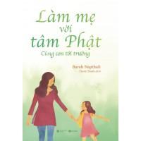 Làm Mẹ Với Tâm Phật - Cùng Con Đến Trường