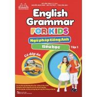 English Grammar For Kids - Ngữ Pháp Tiếng Anh Tiểu Học Tập 1 (Có Đáp Án)