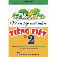 Vở Ôn Tập Cuối Tuần Tiếng Việt Lớp 2 (Chương Trình Giáo Dục Phổ Thông Mới - Bám Sát SGK Kết Nối Tri Thức Với Cuộc Sống)