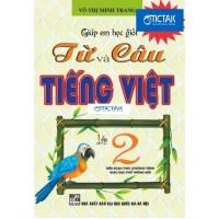 Giúp Em Giỏi Từ Và Câu Tiếng Việt Lớp 2 (Chương Trình Giáo Dục Phổ Thông Mới)