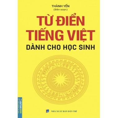 Từ Điển Tiếng Việt Dành Cho Học Sinh (Tái Bản 2021)