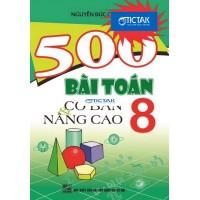 500 Bài Toán Lớp 8 (Cơ Bản Và Nâng Cao)