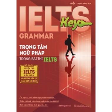 IELTS KEY GRAMMAR - Trọng Tâm Ngữ Pháp Trong Bài Thi IELTS