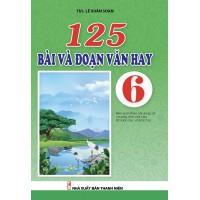 125 Bài Và Đoạn Văn Hay Lớp 6 (Chương Trình Mới)