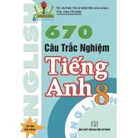 670 Câu Trắc Nghiệm Tiếng Anh Lớp 8