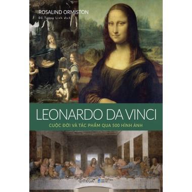 Leonardo Da Vinci - Cuộc Đời Và Tác Phẩm Qua 500 Hình Ảnh