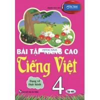 Bài Tập Nâng Cao Tiếng Việt Lớp 4 Tập 1 (Dạng Vở Thực Hành)