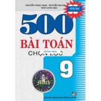 500 Bài Toán Chọn Lọc Lớp 9