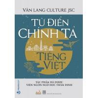 Từ Điển Chính Tả Tiếng Việt (Tác Phẩm Đã Được Viện Ngôn Ngữ Học Thẩm Định)